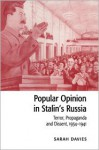 Popular Opinion in Stalin's Russia: Terror, Propaganda and Dissent, 1934-1941 - Sarah Davies