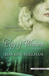 City of Women: A Novel (Thorndike Press Large Print Historical Fiction) - David R. Gillham