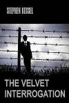 The Velvet Interrogation - Stephen Kessel