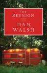 The Reunion: A Novel - Dan Walsh