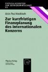 Zur Kurzfristigen Finanzplanung Des Internationalen Konzerns - Alois P. Knobloch
