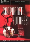 Corporate Futures: The Diffusion of the Culturally Sensitive Corporate Form - George E. Marcus