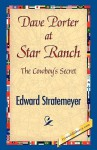 Dave Porter at Star Ranch - Edward Stratemeyer
