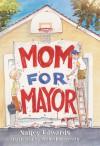 Mom for Mayor - Nancy Edwards, Michael Chesworth