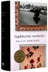 Îngaduinţa nordului - Philip Hensher