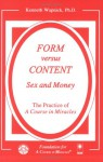 Form Versus Content: Sex And Money - Kenneth Wapnick