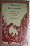 A Crash of Rhinoceroses: A Dictionary of Collective Nouns - Rex Collings