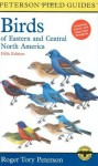 A Field Guide to the Birds of Eastern and Central North America (Peterson Field Guides) - Roger Tory Peterson, Virginia Marie Peterson