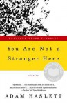 You Are Not a Stranger Here You Are Not a Stranger Here - Adam Haslett