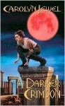 A Darker Crimson (Crimson City #4) - Carolyn Jewel