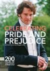 Celebrating Pride and Prejudice 200 Years of Jane Austen's Darling - Hazel Jones, Maggie Lane