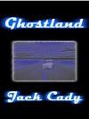 Ghostland - Jack Cady
