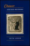 Chaucer and His Readers: Imagining the Author in Late-Medieval England - Seth Lerer