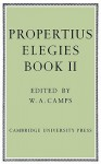 Propertius: Elegies: Book II - Propertius, W.A. Camps