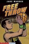 Jake Maddox: Free Throw: 0 (Jake Maddox Sports Stories) - Jake Maddox, Sean Tiffany