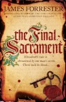 The Final Sacrament (Clarenceux Trilogy 3) - James Forrester