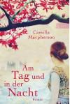 Am Tag und in der Nacht - Camilla Macpherson, Theda Krohm-Linke