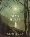 THE DEAD SECRET (illustrated, complete, and unabridged) - Wilkie Collins