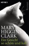 Ein Gesicht so schön und kalt: Roman (German Edition) - Mary Higgins Clark