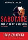 Sabotage: America's Enemies Within the CIA - Rowan Scarborough