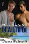 Accidentally Beautiful - Deanna Wadsworth