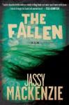The Fallen: A Jade de Jong Investigation (Jade De Jong Investigations) - Jassy Mackenzie
