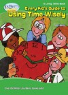 Every Kid's Guide to Using Time Wisely - Joy Berry
