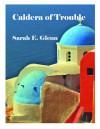 Caldera of Trouble - Sarah E. Glenn
