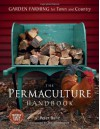 The Permaculture Handbook: Garden Farming for Town and Country - Peter Bane, David Holmgren