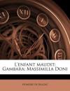 L'Enfant Maudit; Gambara; Massimilla Doni - Honoré de Balzac