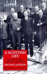 A Scottish Life: Sir John Martin, Churchill and Empire - Michael Jackson