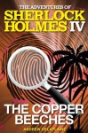 The Copper Beeches (The Adventures of Sherlock Holmes IV) - Andrew Delaplaine