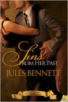Sins From Her Past - Jules Bennett