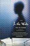In the Wake - Per Petterson, Anne Born