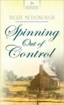 Spinning Out Of Control - Vickie McDonough