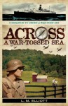 Across A War-Tossed Sea - L.M. Elliott