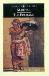 The Epigrams - Marcus Valerius Martialis, James Michie, James Mitchie