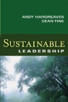 Sustainable Leadership - Andy Hargreaves, Dean Fink