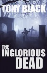 The Inglorious Dead - Tony Black