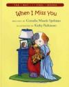 When I Miss You (The Way I Feel Books) - Cornelia Maude Spelman