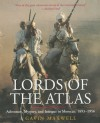 Lords of the Atlas: The Rise and Fall of the House of Glaoua, 1893-1956 - Gavin Maxwell