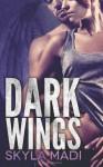Dark Wings - Skyla Madi
