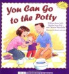 You Can Go to the Potty - William Sears, Martha Sears, Christie Watts Kelly, Renee Andriani