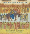 The Silver Branch (Roman Britain Trilogy) - Rosemary Sutcliff, Johanna Ward