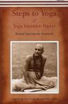 Steps to Yoga: And Yoga Initiation Papers - Swami Prakashanand Saraswati