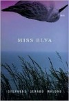Miss Elva - Stephens Gerard Malone
