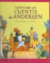 Cuentame Un Cuento De Andersen / Tell Me an Andersen Story (Cuentame un Cuento) - Hans Christian Andersen, Concha Cardenoso, J. M. Lavarello