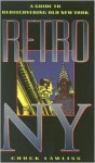 Retro NY: Rediscovering Old New York - Chuck Lawliss