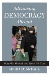 Advancing Democracy Abroad - Michael McFaul, Hoover Institution on War, Revolution, and Peace Staff
