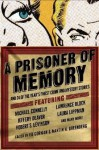 A Prisoner of Memory and 24 of the Year's Finest Crime and Mystery Stories - Lawrence Block, Marcia Muller, Jeffery Deaver, Loren D. Estleman, Joyce Carol Oates, Ed Gorman, Kristine Kathryn Rusch, Edward D. Hoch, Robert S. Levinson, Jon L. Breen, Jeremiah Healy, Brendan DuBois, Clark Howard, Doug Allyn, Michael Connelly, Laura Lippman, Dick Locht